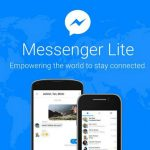 Facebook Messenger Lite Now Available in 132 More Countries; Not Yet in India