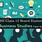 CBSE Class 12 Business Studies Exam Paper Analysis: Case studies tricky, mixed reactions from students